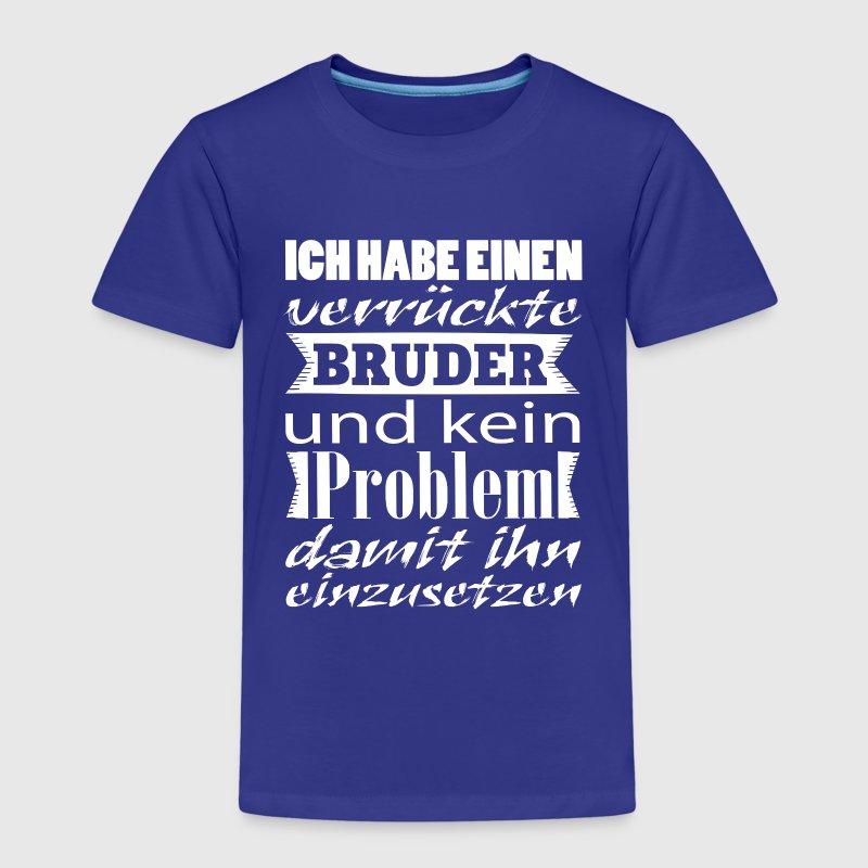 Verrückter Bruder T-Shirts - Kinder Premium T-Shirt