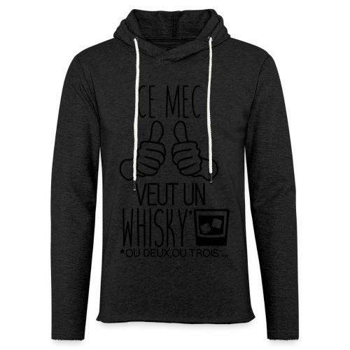 Ce mec veut un whisky (ou deux, ou trois ... ) - Sweat-shirt à capuche léger unisexe