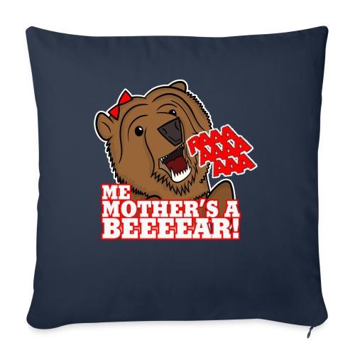 ME MOTHER'S A BEAR! - Womens - Sofa pillowcase 17,3'' x 17,3'' (45 x 45 cm)