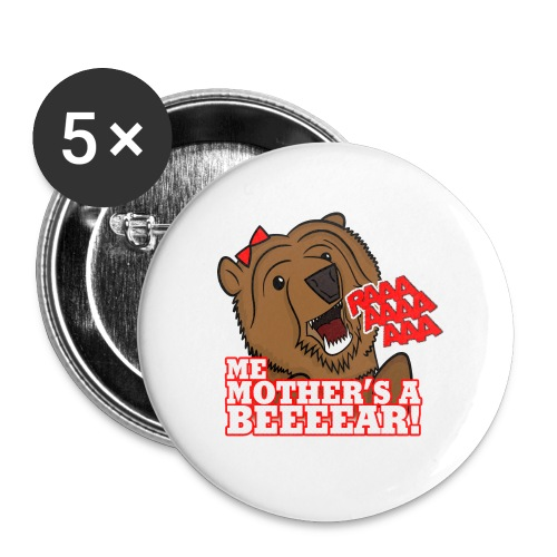 ME MOTHER'S A BEAR! - Womens - Buttons large 2.2''/56 mm(5-pack)