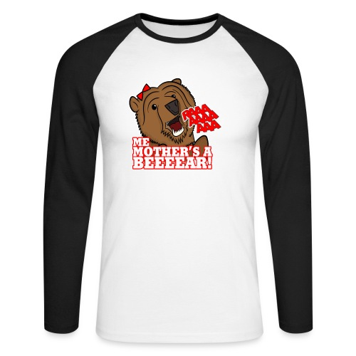 ME MOTHER'S A BEAR! - Womens - Men's Long Sleeve Baseball T-Shirt