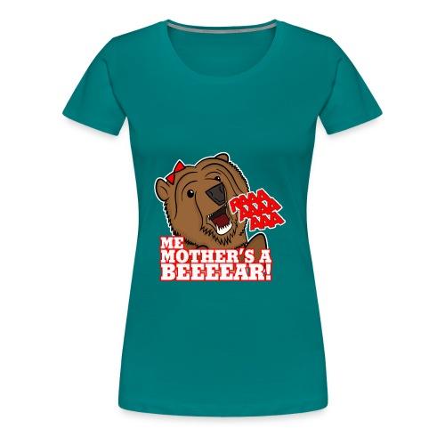 ME MOTHER'S A BEAR! - Womens - Women's Premium T-Shirt