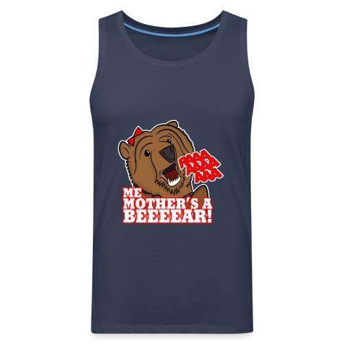 ME MOTHER'S A BEAR! - Womens - Men's Premium Tank Top