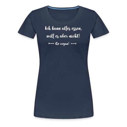 Alles essen - will aber nicht! - Frauen V Shirt - Frauen Premium T-Shirt