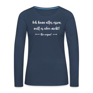 Alles essen - will aber nicht! - Frauen V Shirt - Frauen Premium Langarmshirt