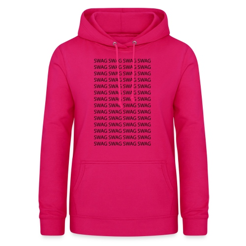 Swag Swag Swag Swag T-Shirts - Frauen Hoodie