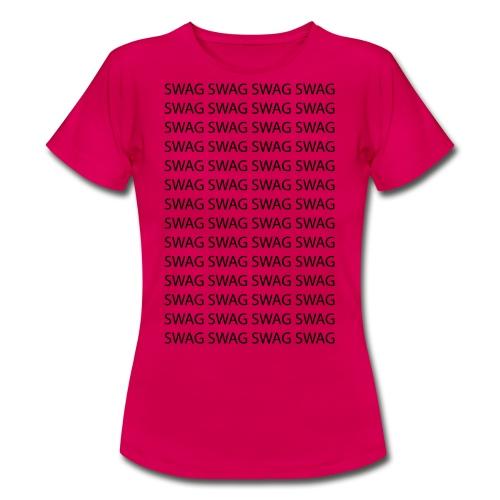 Swag Swag Swag Swag T-Shirts - Frauen T-Shirt