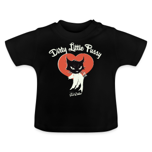 Dirty little Pussy - T-shirt Bébé