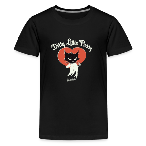 Dirty little Pussy - T-shirt Premium Ado