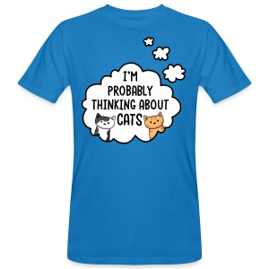 I'm Probably Thinking About Cats - Mens/Unisex Tee - Men's Organic T-shirt