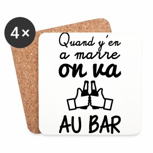 Quand y'en a marre on va au bar - Dessous de verre (lot de 4)