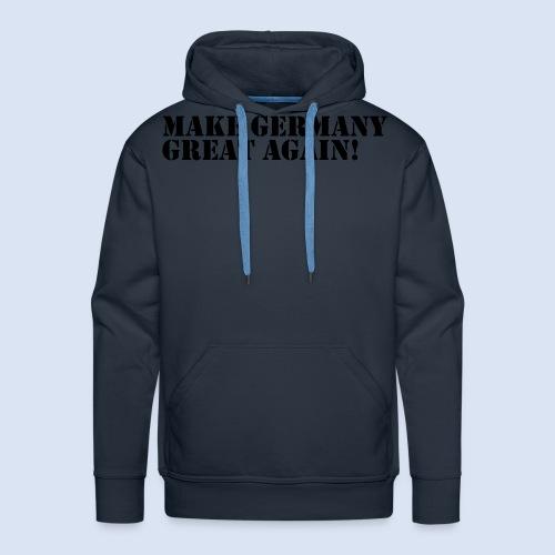 MAKE GERMANY GREAT AGAIN - DEUTSCHLAND SHIRTS - Männer Premium Hoodie