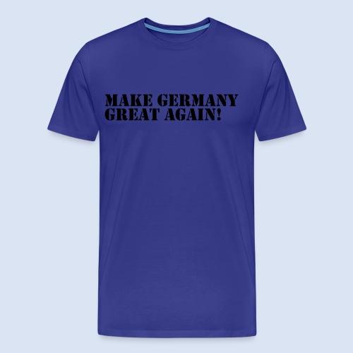 MAKE GERMANY GREAT AGAIN - DEUTSCHLAND SHIRTS - Männer Premium T-Shirt