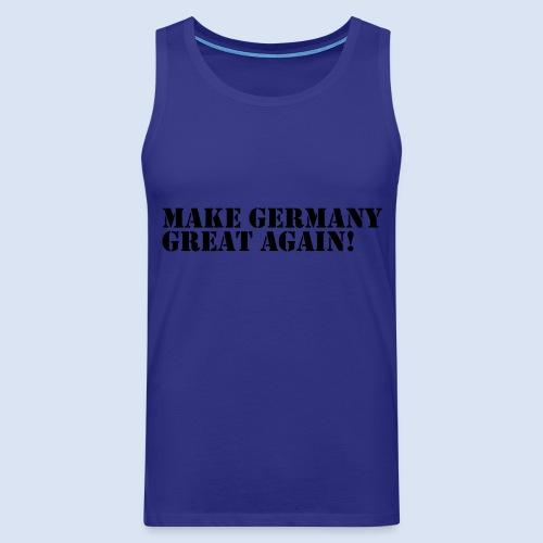 MAKE GERMANY GREAT AGAIN - DEUTSCHLAND SHIRTS - Männer Premium Tank Top