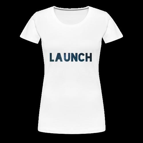 LAUNCH LITE - T-shirt Premium Femme