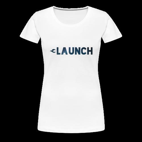 LAUNCH - T-shirt Premium Femme
