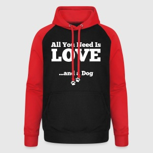 All u need is love+a dog T-Shirts - Unisex Baseball Hoodie