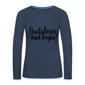 Gratulerer med dagen! - Premium langermet T-skjorte for kvinner