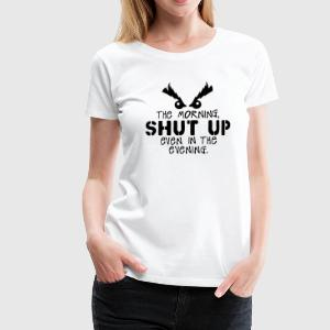 morning shut up evening quote  Aprons - Women's Premium T-Shirt