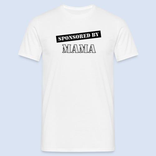 SPONSORING - Sponsored by Mama - Männer T-Shirt