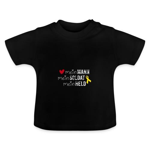 Mein Mann, mein Soldat, mein Held  - Baby T-Shirt