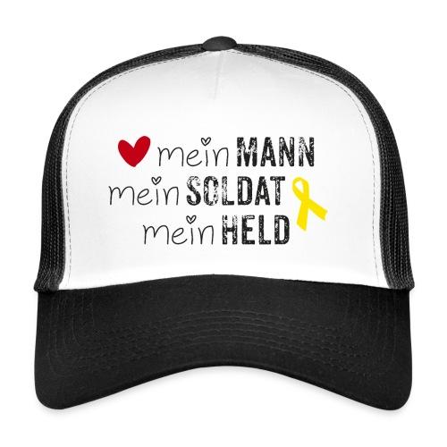 Mein Mann, mein Soldat, mein Held  - Trucker Cap