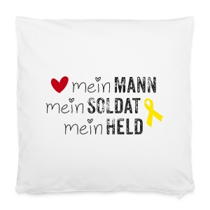 Mein Mann, mein Soldat, mein Held  - Kissenbezug 40 x 40 cm