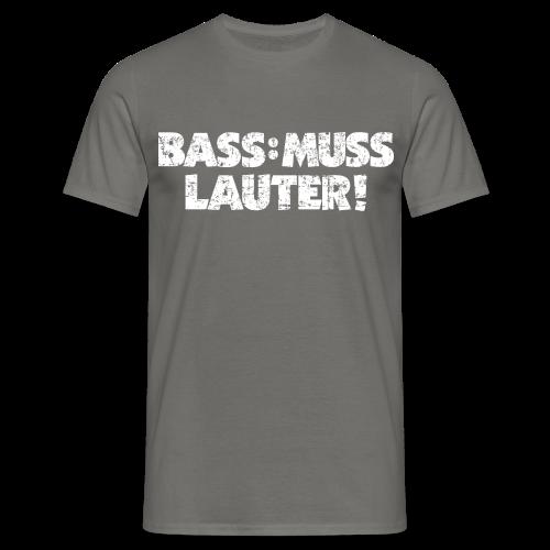 BASS: MUSS LAUTER S-5XL T-Shirt - Männer T-Shirt