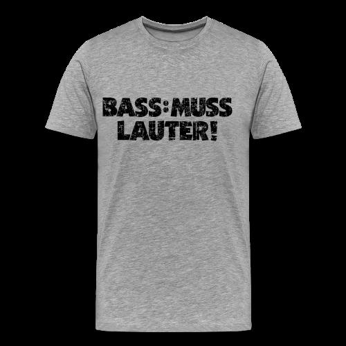 BASS: MUSS LAUTER Vintage T-Shirt - Männer Premium T-Shirt