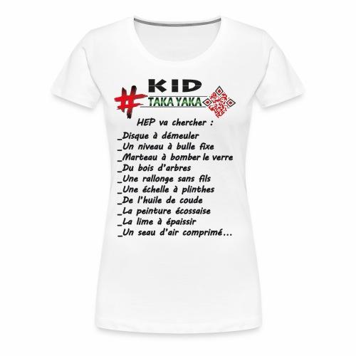 La liste de matos pour l'apprenti de taka yaka ! - T-shirt Premium Femme