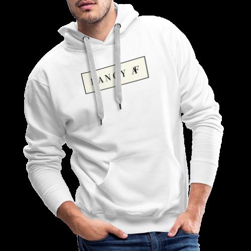 Fancy AF - Mannen Premium hoodie