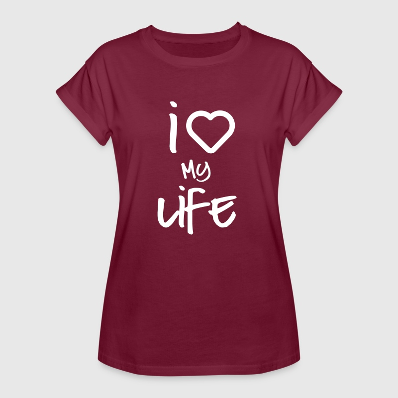 I love my life - Women's Oversize T-Shirt