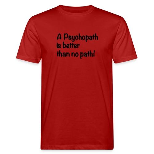 A Psychopath is better