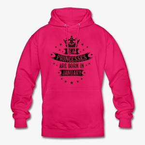 01 Real Princesses are born in January Princess T-Shirt - Unisex Hoodie