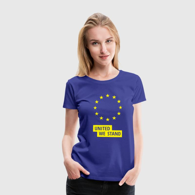 Europa United We Stand Frauen Premium-Shirt - Frauen Premium T-Shirt