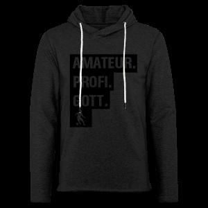 Amateur Profi Gott Fussball Shirt - Leichtes Kapuzensweatshirt Unisex