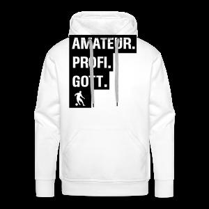 Amateur Profi Gott Fussball Shirt - Männer Premium Hoodie