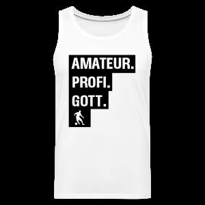 Amateur Profi Gott Fussball Shirt - Männer Premium Tank Top