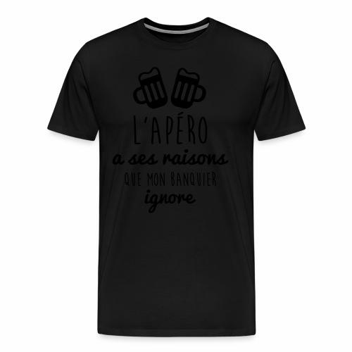 L'apéro a ses raisons ...  - T-shirt Premium Homme