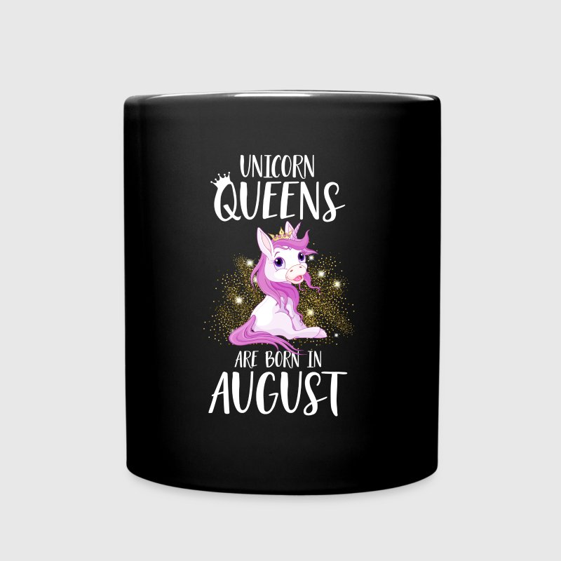 UNICORN QUEENS ARE BORN IN AUGUST Tassen & Zubehör - Tasse einfarbig