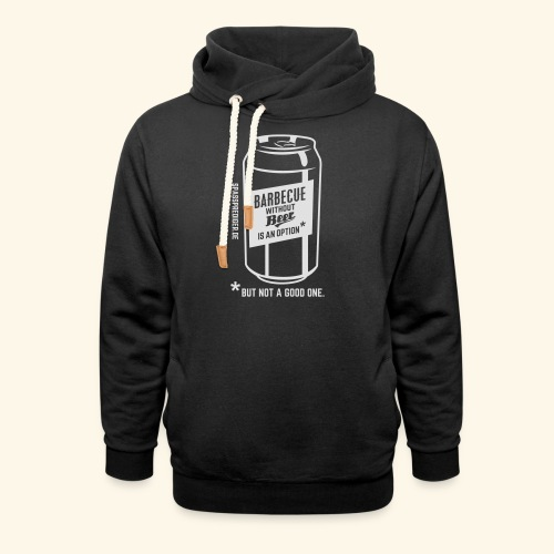 Barbecue without beer is an option, but a bad one - Schalkragen Hoodie