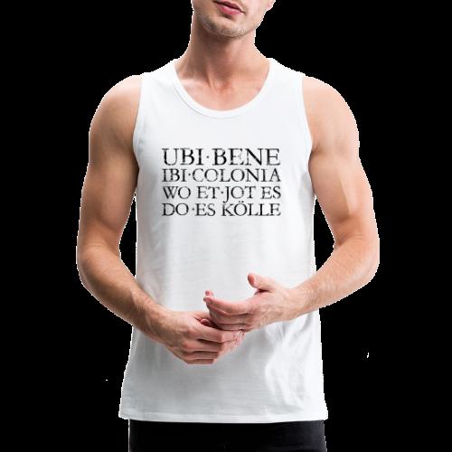 UBI BENE DO ES KÖLLE (Vintage Schwarz) Köln Spruch Römisch - Männer Premium Tank Top