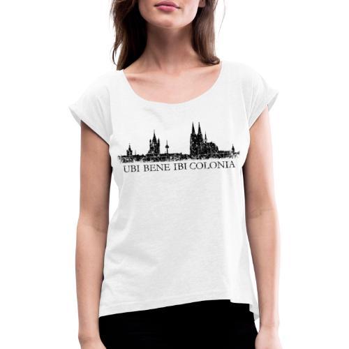 UBI BENE IBI COLONIA Skyline (Vintage Schwarz) Köln Römisch - Frauen T-Shirt mit gerollten Ärmeln