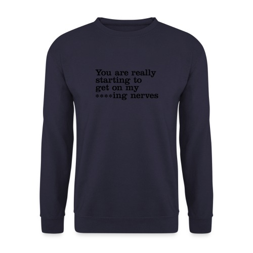 You are really... - Men's Sweatshirt
