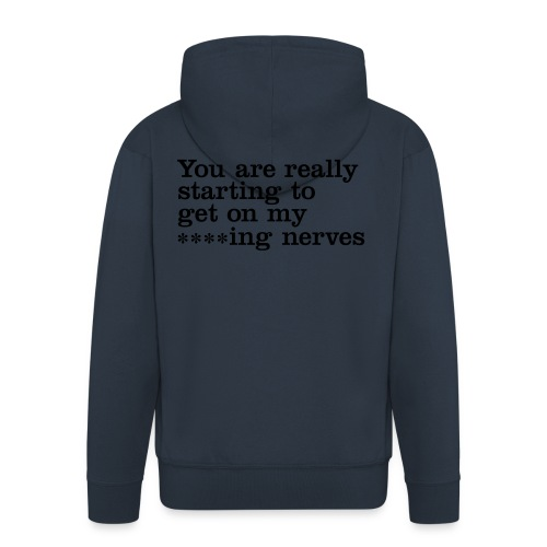 You are really... - Men's Premium Hooded Jacket
