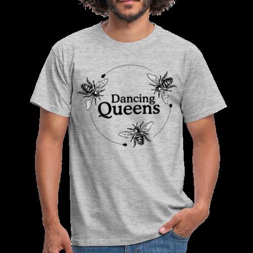 Dancing Queens Imker S-5XL T-Shirt - Männer T-Shirt