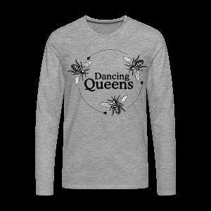 Dancing Queens Imker S-5XL T-Shirt - Männer Premium Langarmshirt