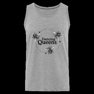 Dancing Queens Imker S-5XL T-Shirt - Männer Premium Tank Top