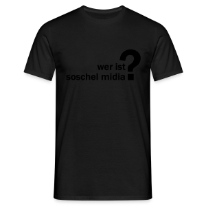 soschel midia? Shirt - Männer T-Shirt