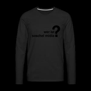 soschel midia? Shirt - Männer Premium Langarmshirt
